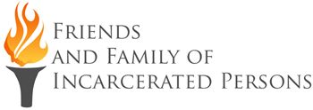 Friends and Family of Incarcerated Persons